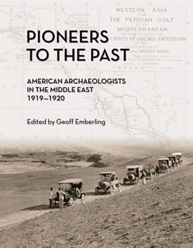 Pioneers to the Past, Exhibition Catalogue, The Oriental Institute of The University of Chicago.