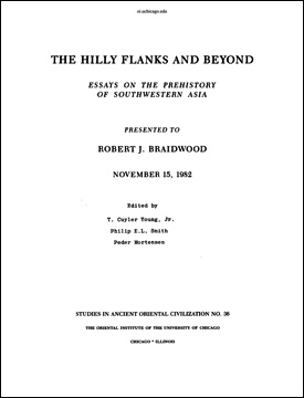 saoc the hilly flanks and beyond essays on the prehistory of  the hilly flanks and beyond essays on the prehistory of southwestern asia presented to robert j braidwood 15 1982 t cuyler young jr